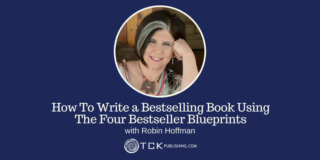 Write a Bestselling Book Using The Four Bestseller Blueprints Robin Hoffman header