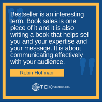Write a Bestselling Book Using The Four Bestseller Blueprints Robin Hoffman quote image