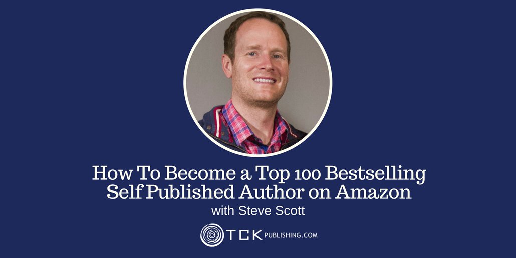 How To Become a Top 100 Bestselling Self Published Author Steve Scott header