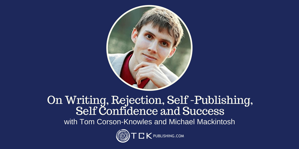 04: On Writing, Rejection, Self Publishing, Self Confidence and Success