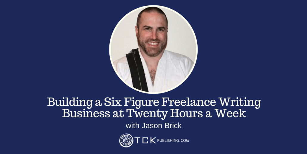 Building a Six Figure Freelance Writing Business Jason Brick header