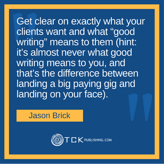 Building a Six Figure Freelance Writing Business Jason Brick quote image