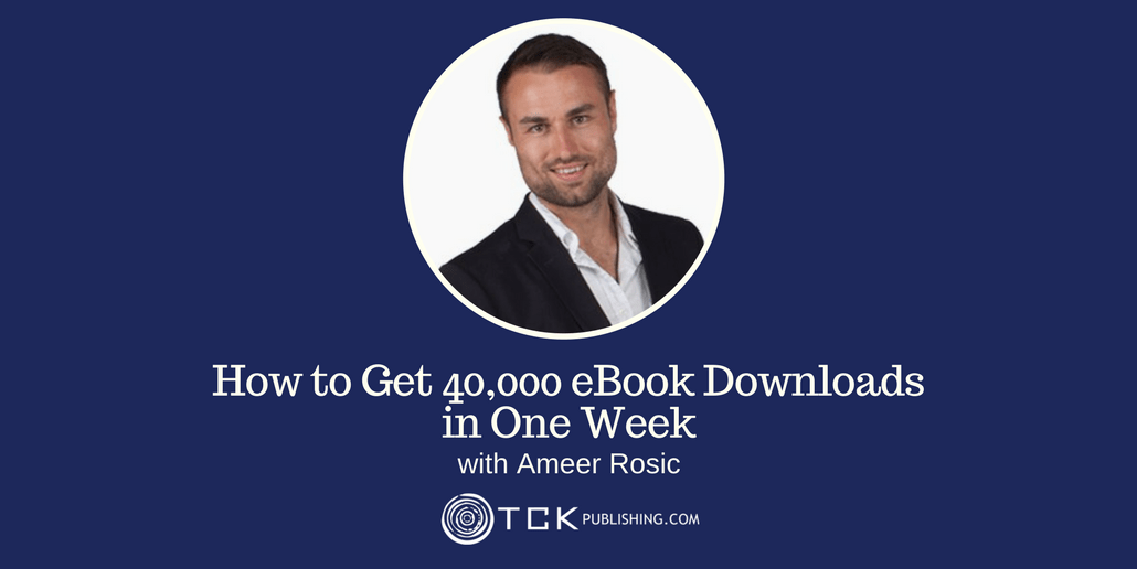 Get 40,000 eBook Downloads in One Week Ameer Rosic header