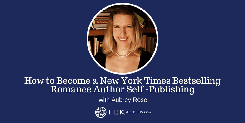 Become a New York Times Bestselling Romance Author SelfPublishing Aubrey Rose header