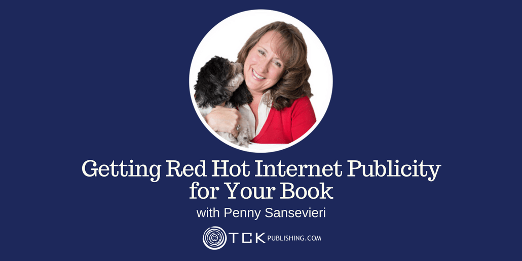 022: Getting Red Hot Internet Publicity for Your Book with Penny Sansevieri