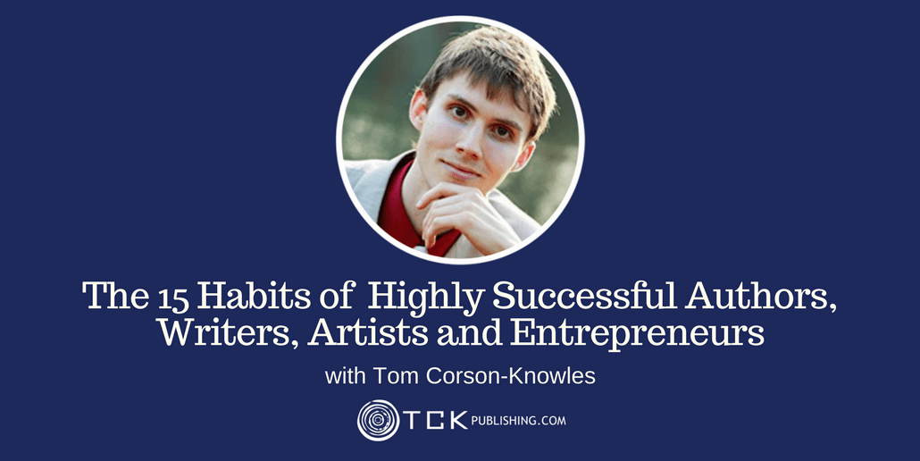 031: The 15 Habits of Highly Successful Authors, Writers, Artists and Entrepreneurs