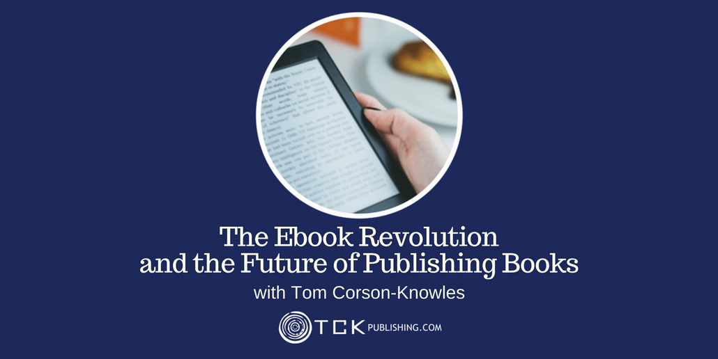 033: The Ebook Revolution and the Future of Publishing Books