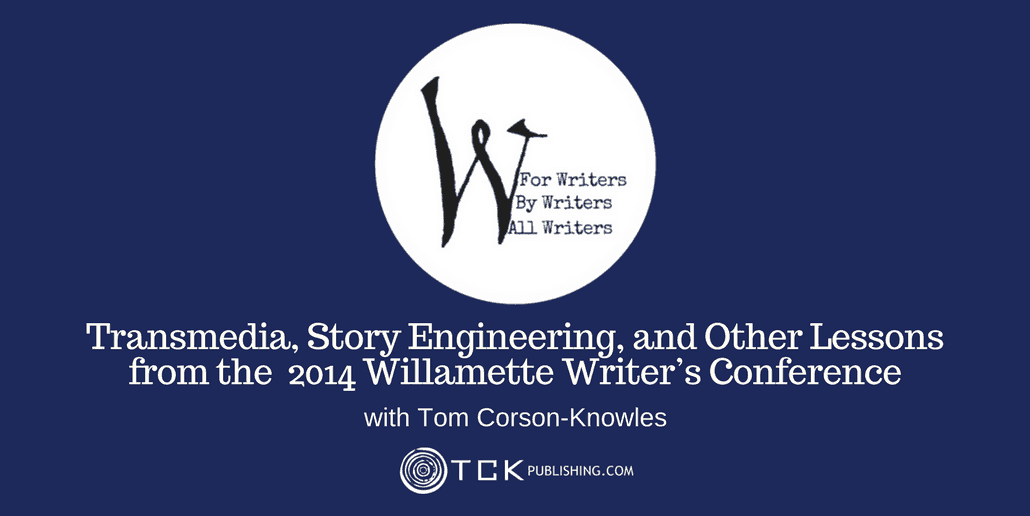 034: Transmedia, Story Engineering, and Other Lessons from the 2014 Willamette Writer's Conference