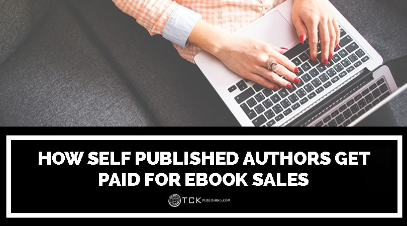 How Self-Published Authors Get Paid for Ebook Sales | TCK