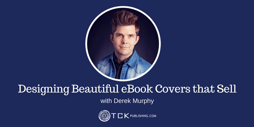 037: Designing Beautiful Ebook Covers That Sell with Derek Murphy