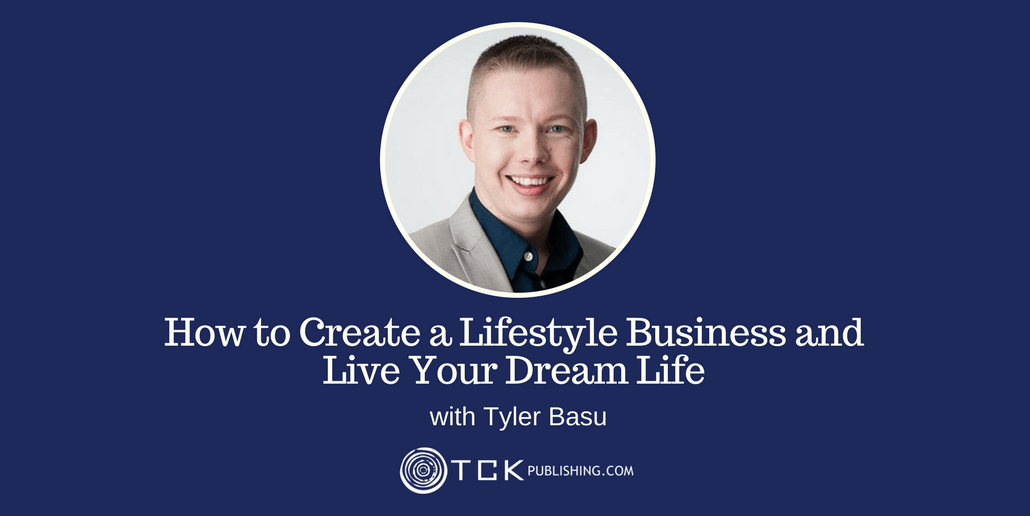 How to Create a Lifestyle Business and Live Your Dream Life Tyler Basu header