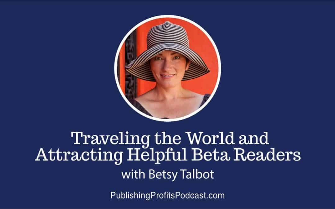54: Writing With a Partner, Self Publishing, and Finding Beta Readers with Betsy Talbot