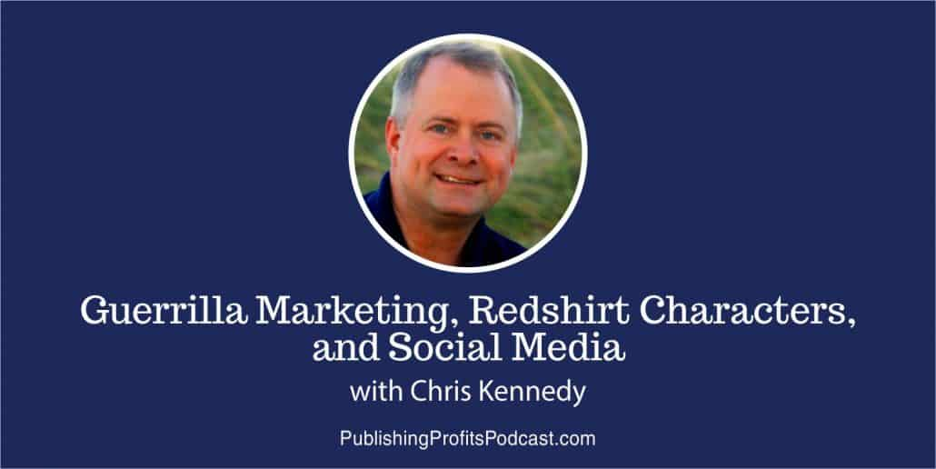 59: Guerrilla Marketing, Redshirt Characters, and Social Media with Chris Kennedy