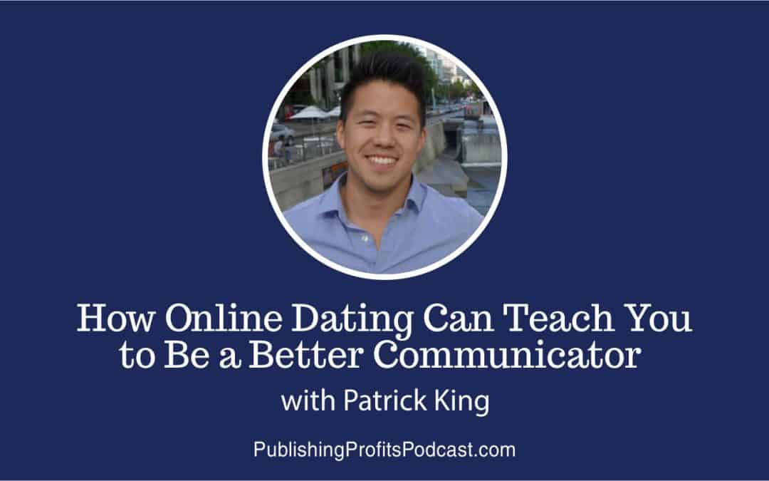 62: How Online Dating Can Teach You to Be a Better Communicator with Patrick King