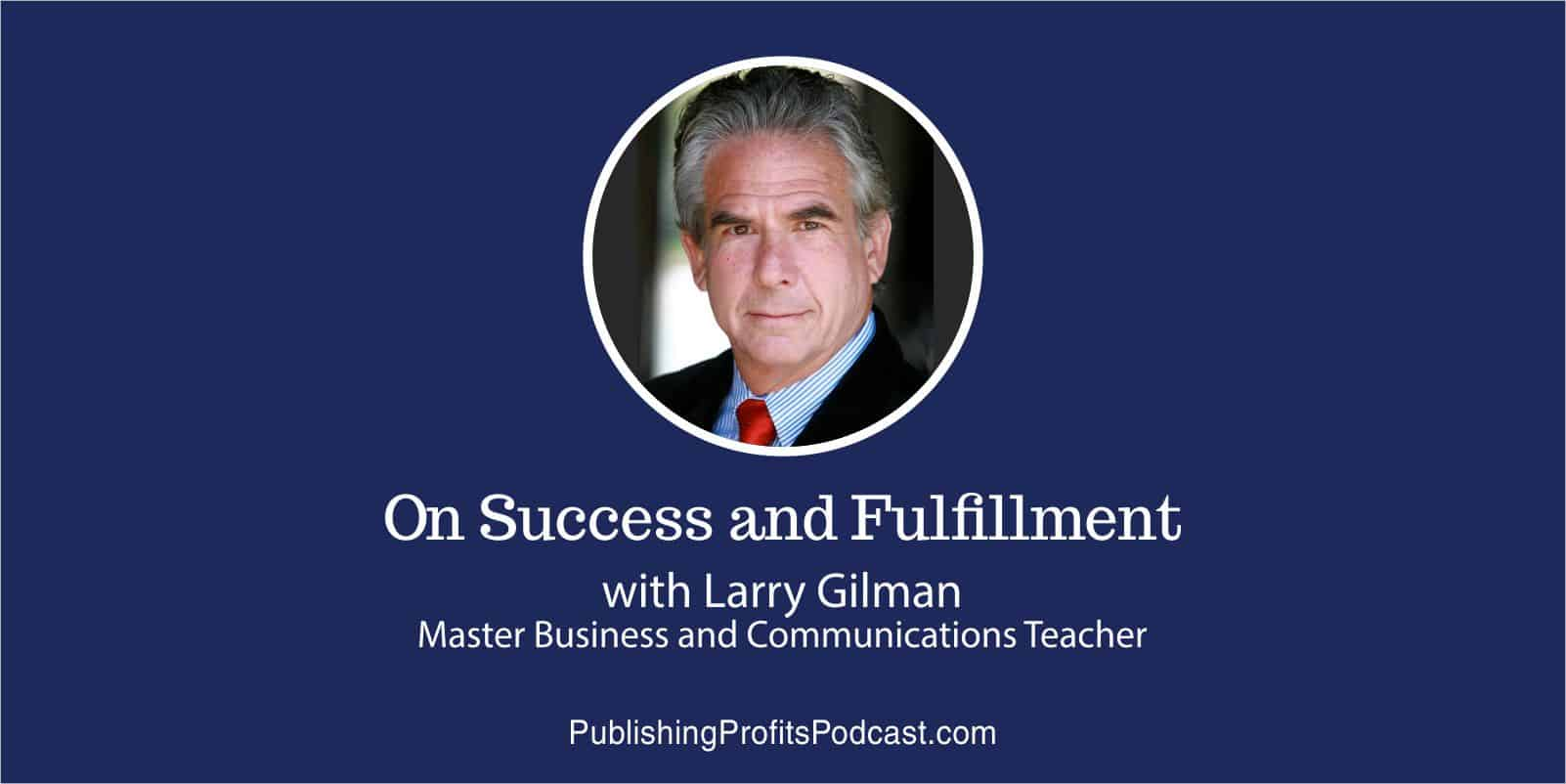 Success and Fulfillment Larry Gilman header