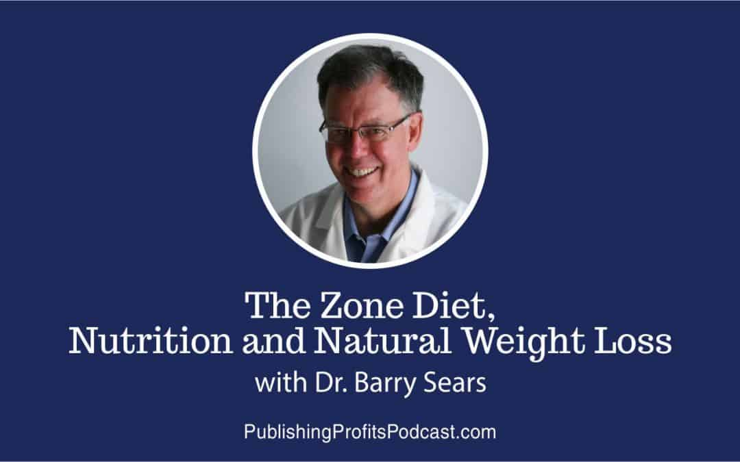 65: Dr. Barry Sears on The Zone Diet, Nutrition and Natural Weight Loss