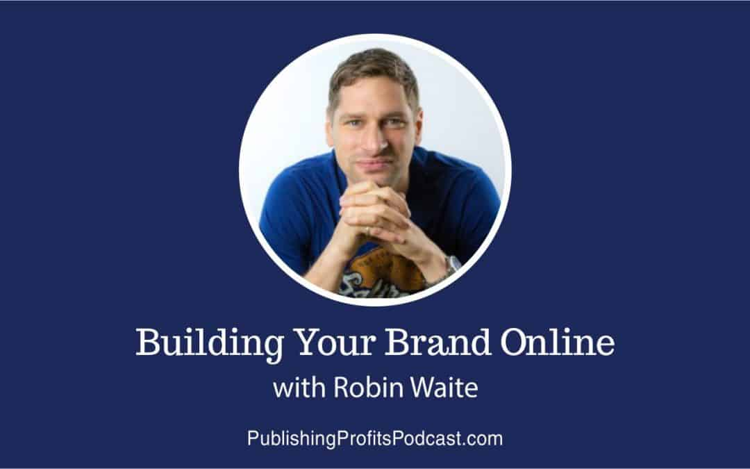 68: Building Your Brand Online with Robin Waite