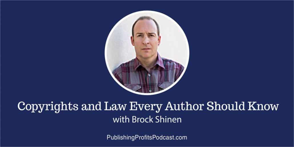 73: Copyrights and Law Every Author Should Know with Brock Shinen