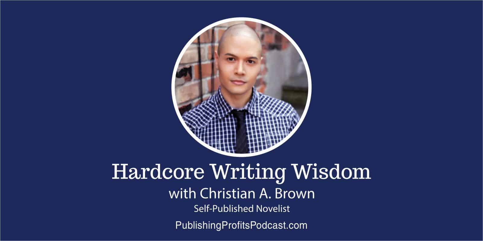 Hardcore Writing Wisdom Christian A. Brown header