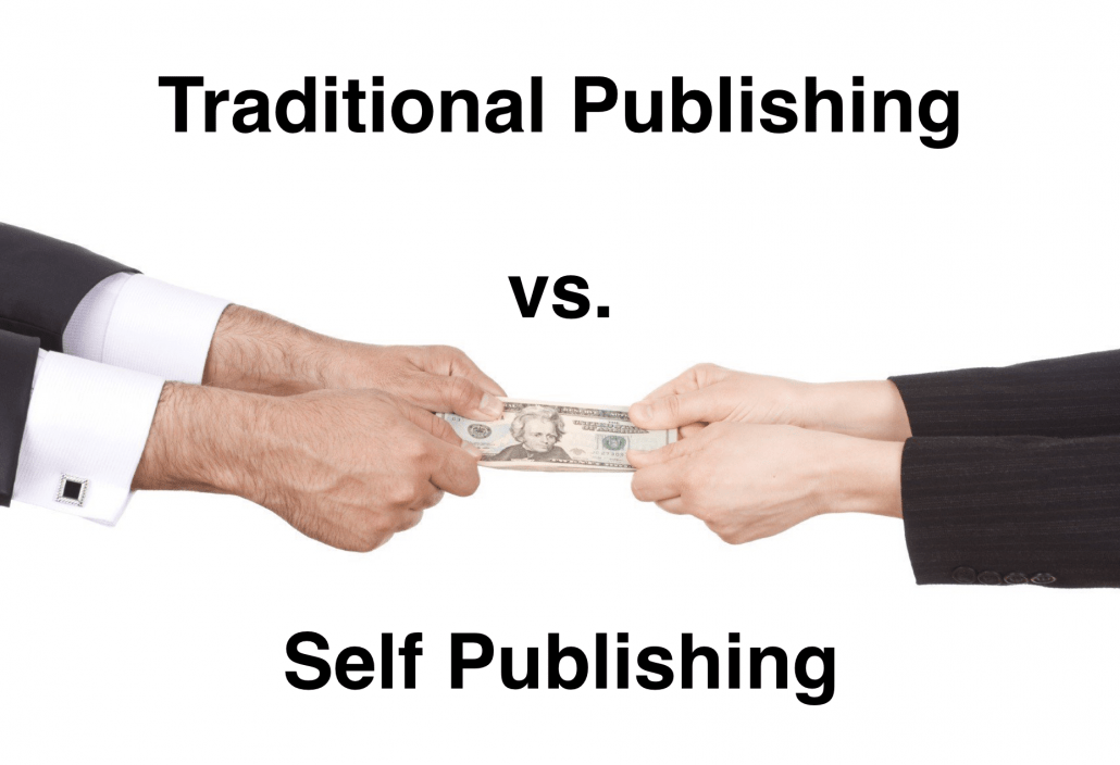 Traditional Publishing vs. Self Publishing