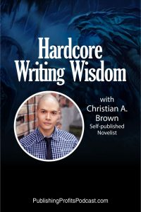 Hardcore Writing Wisdom Christian A. Brown pin image