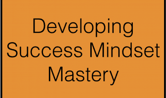 Developing Success Mindset Mastery for Authors, Artists and Entrepreneurs