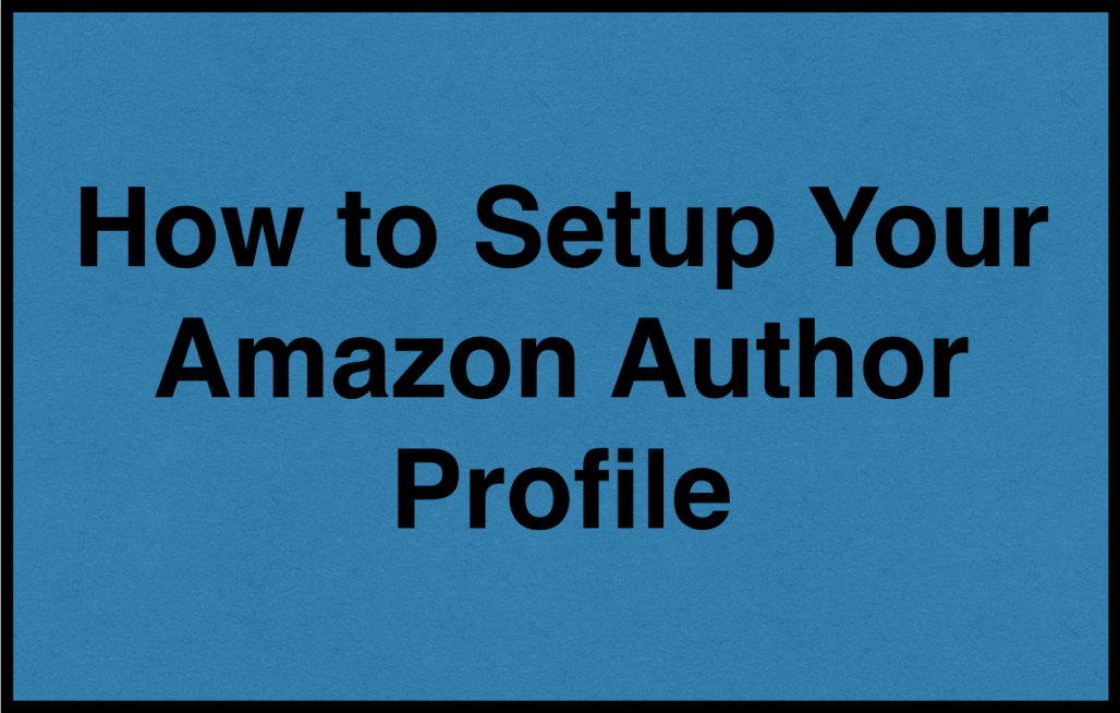 How to Setup Amazon Author Profile