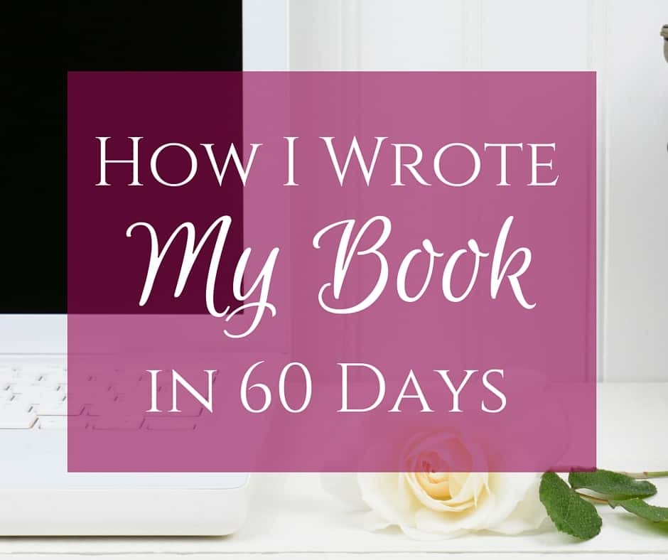 How I wrote my book in 60 days