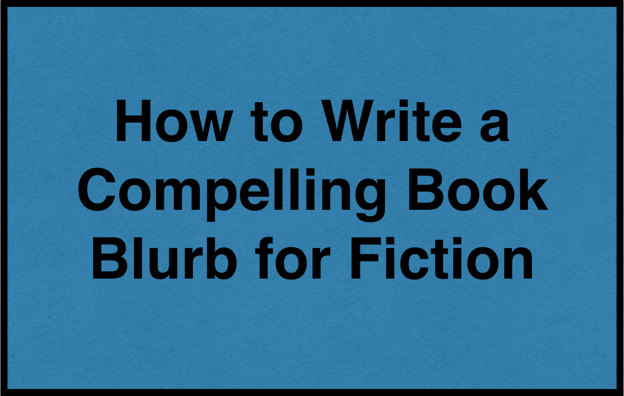 How to Write a Fiction Book Blurb