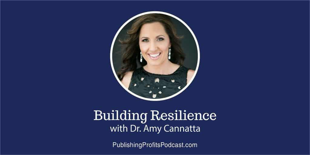 118: Building Resilience with Author Amy Cannatta