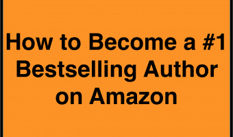 How to Become a #1 Bestselling Author on Amazon with Step-by-Step Instructions