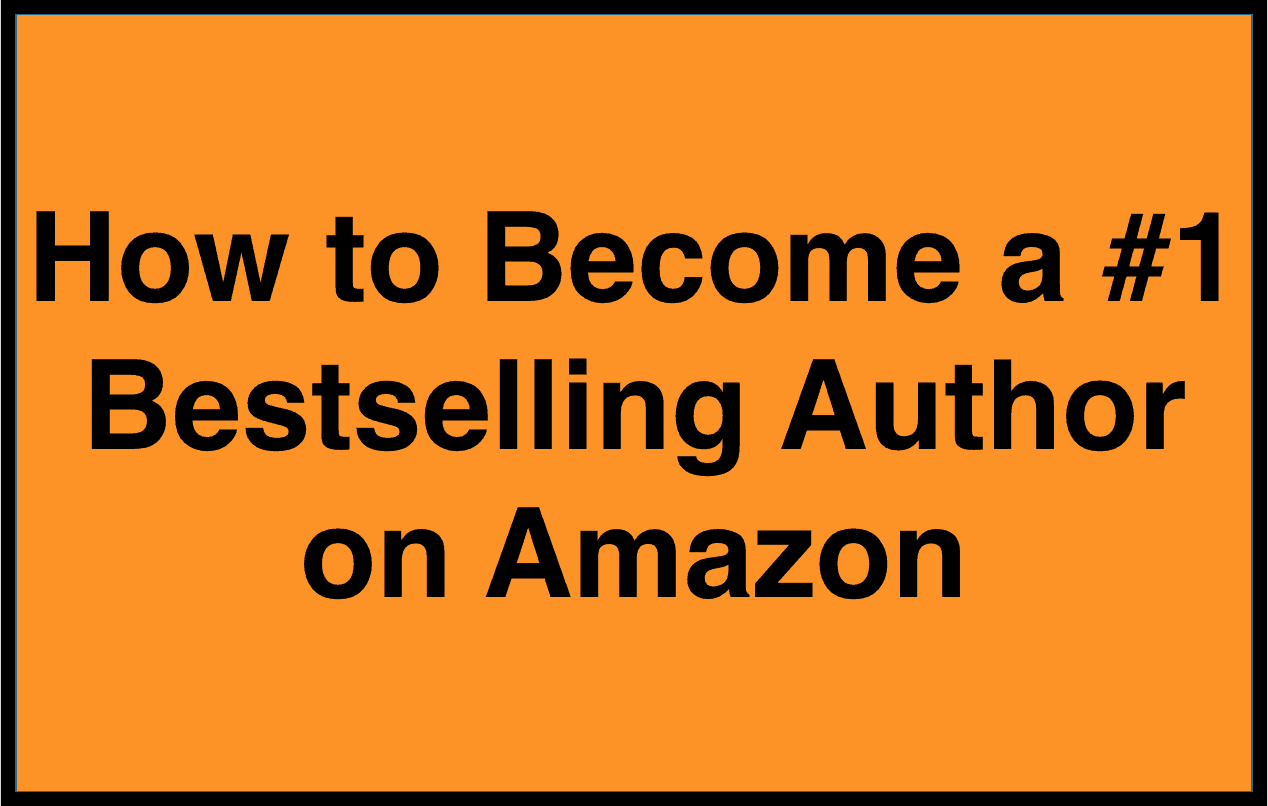 How to Become a #1 Bestselling Author on Amazon