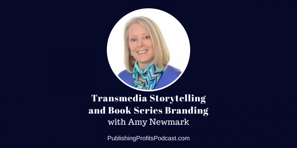 119: Transmedia Storytelling and Book Series Branding with Amy Newmark
