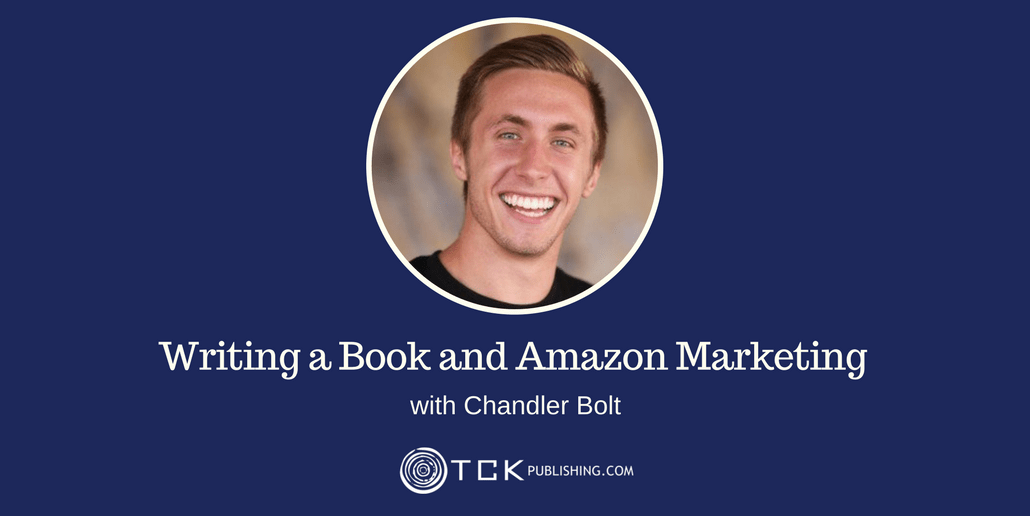 Writing a Book and Amazon Marketing Chandler Bolt header