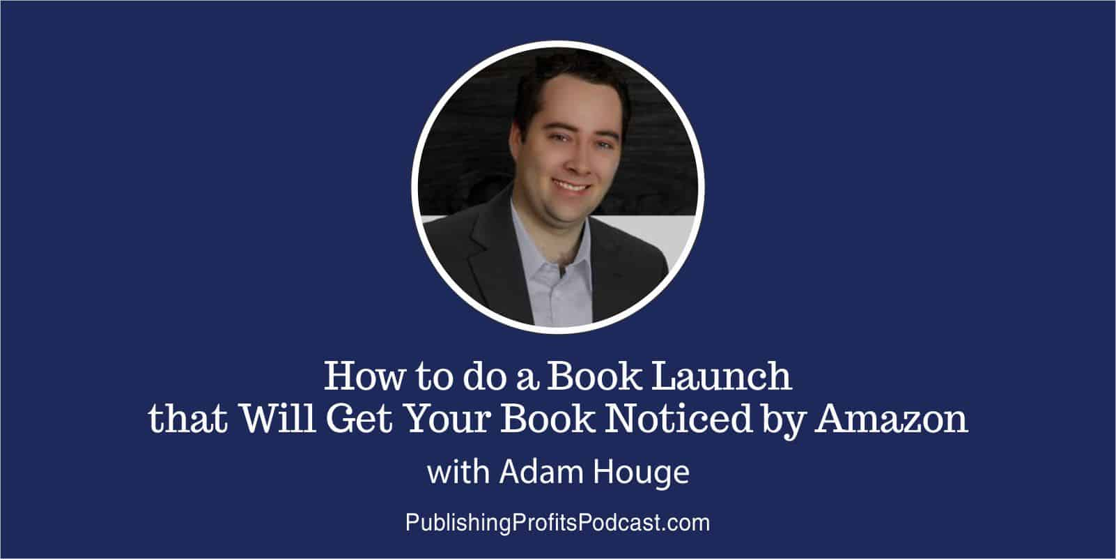 How to do a Book Launch with Adam Houge image