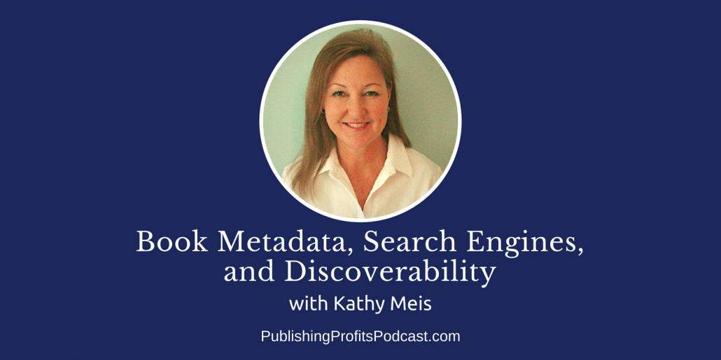 122: Book Metadata, Search Engines, and Discoverability with Kathy Meis