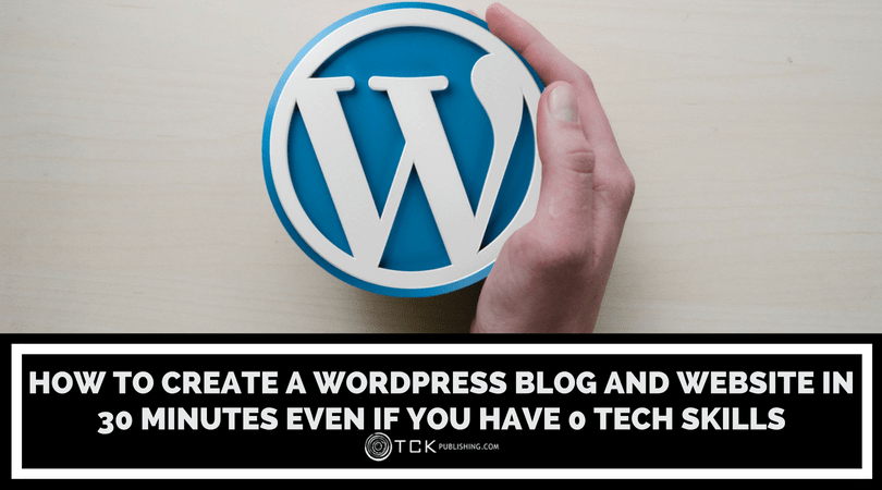 How To Create a WordPress Blog and Website in 30 Minutes Even If You Have 0 Tech Skills image