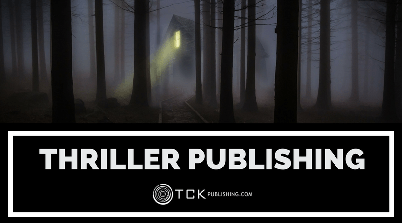 Thriller Publishing - Submit Your Manuscript Today | TCK Publishing