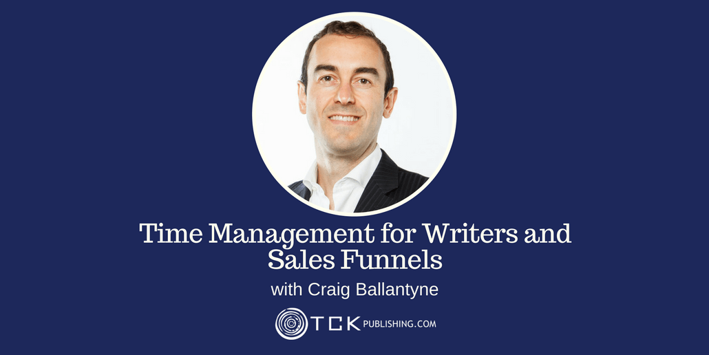 123: Time Management for Writers and Sales Funnels with Craig Ballantyne