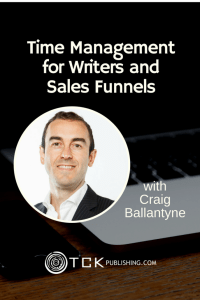 Time Management for Writers and Sales Funnels Craig Ballantyne pin image