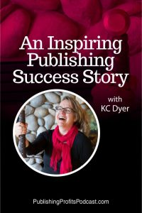 An Inspiring Publishing Success Story KC Dyer pin image