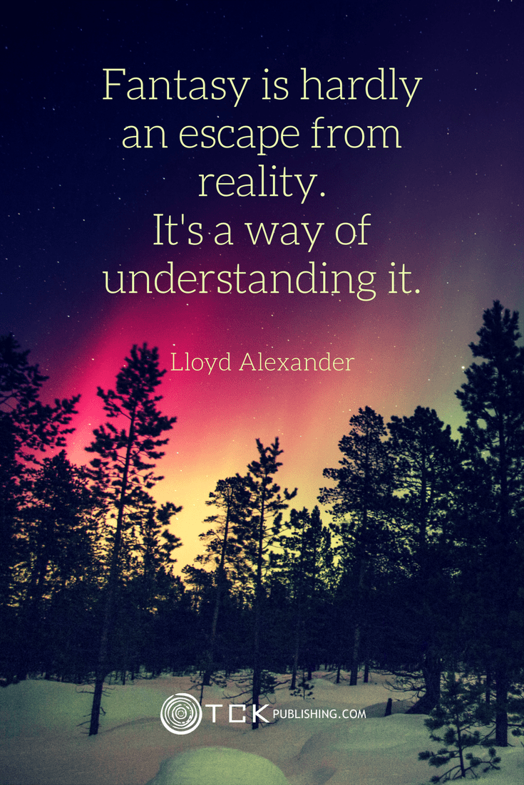 Fantasy is hardly an escape from reality. It's a way of understanding it. Lloyd Alexander quote