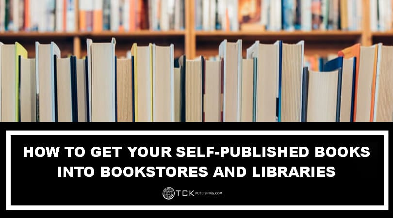 How to Get Your Self-Published Books Into Bookstores and