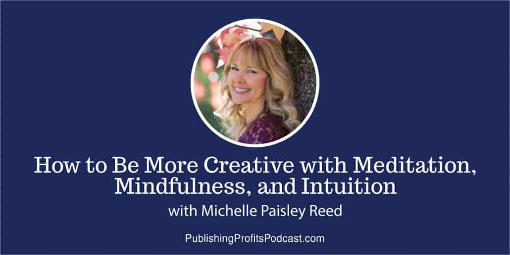 How to be More Creative Michelle Paisley Reed