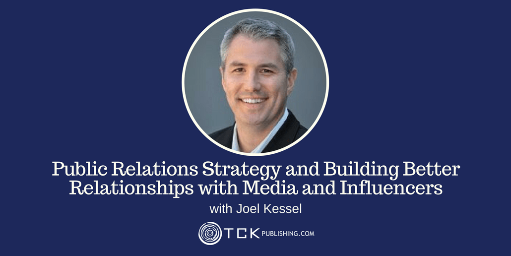 126: Public Relations Strategy and Building Better Relationships with Media and Influencers