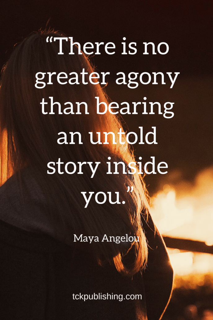 There is no greater agony than bearing an untold story inside you. Maya Angelou
