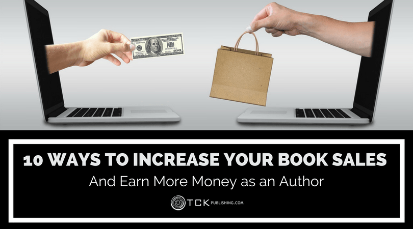 best way to increase book sales and earn more money as an author