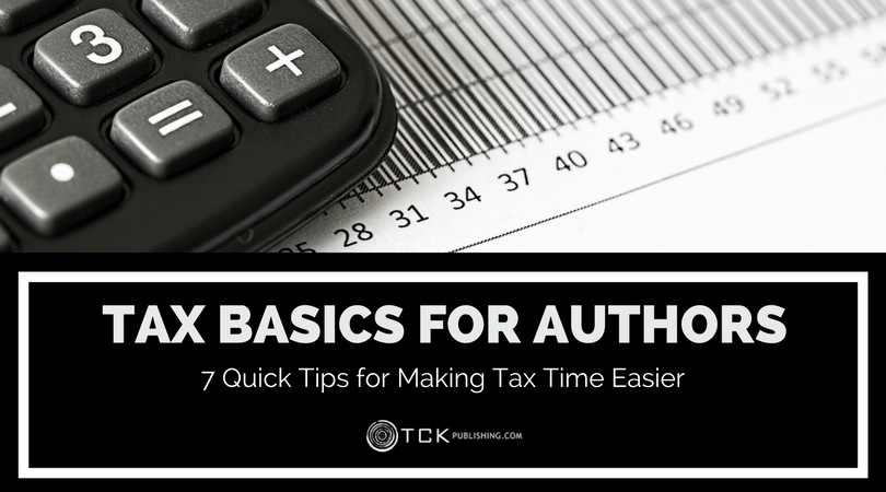 tax basics for authors tips for making tax time easier