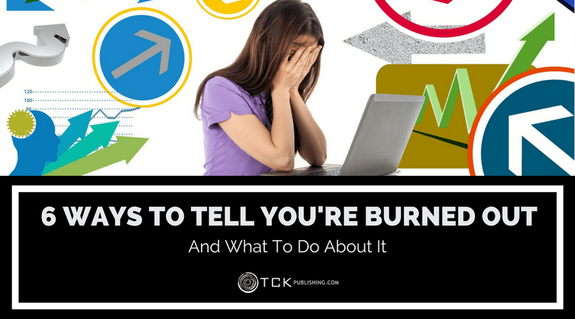 ways to tell you're burned out and what to do about it