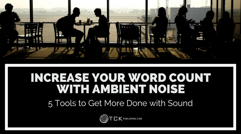 increase your word count using ambient noise